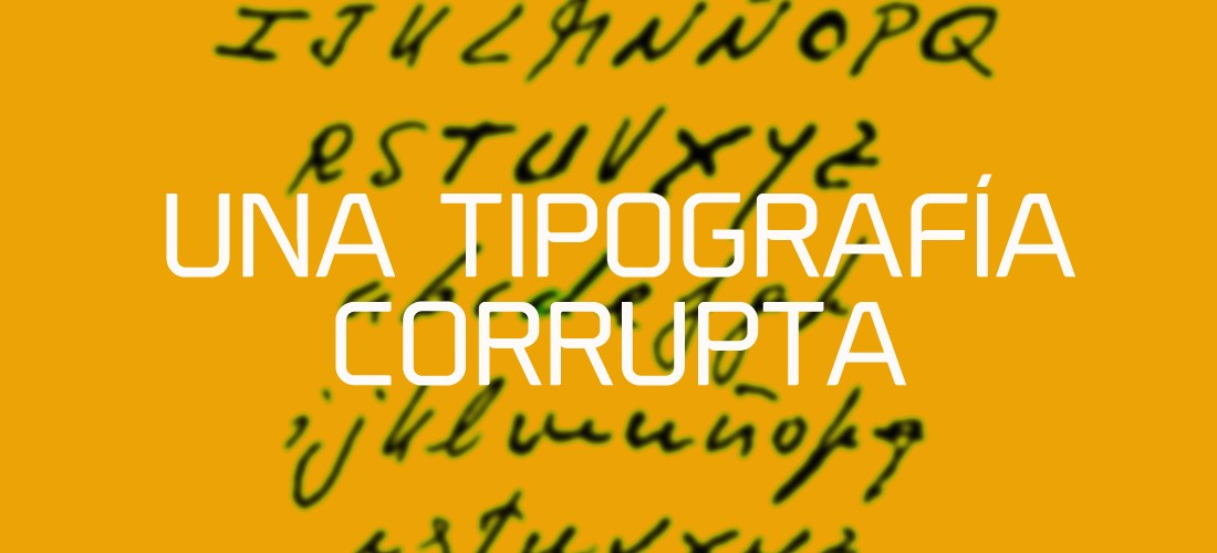UNA-TIPOGRAFIA-CORRUPTA